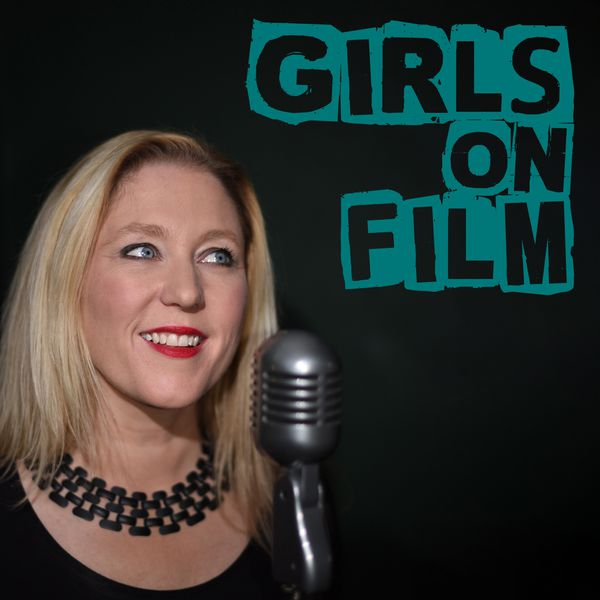 Girls On Film podcast